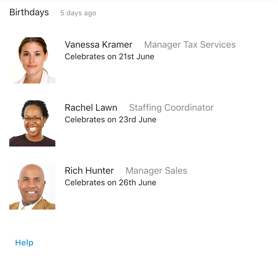 The Birthday Card can show you who in your team or department has a birthday in the upcoming month.
