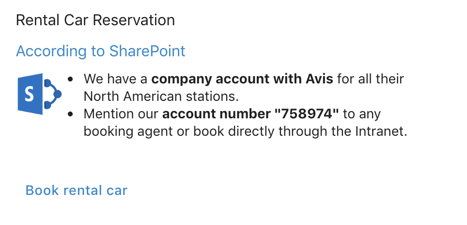 See information about how to book rental cars on company accounts. You can also book a rental car directly through Digital Assistant via this Card.