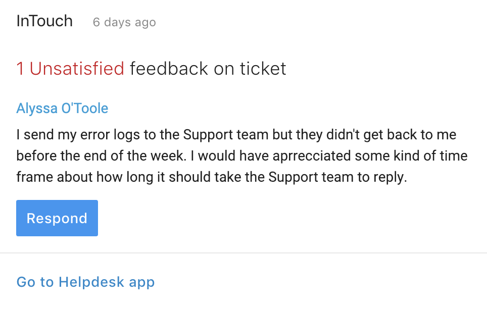 Get real-time notifications for updates to your assigned tickets and respond to them directly from the Card.