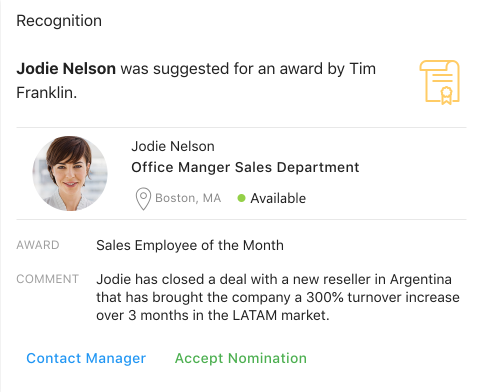 If a recognition has been suggested then the line manager of the employee receives an approval to accept.