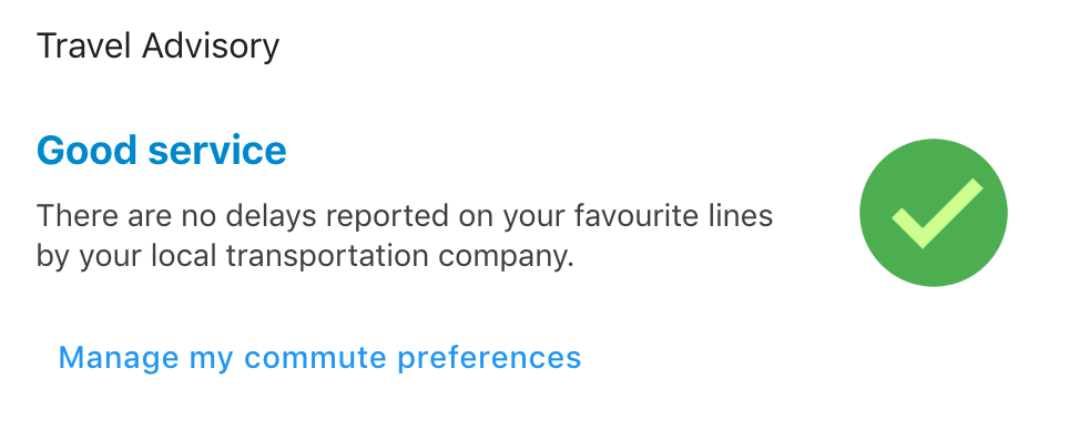 If there are no delays reported on the user's preferred lines by the source, then a green checkmark is displayed.