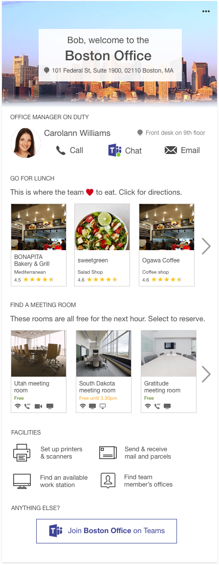 Making anyone's first visit to a new office a breeze, this Card shows all the key info like the office manager, meeting rooms, eateries and other facilities at a glance.